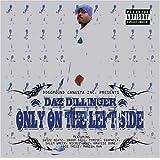 Only on the Left Side ~ Daz Dillinger