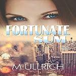 Fortunate Sum   M. Ullrich