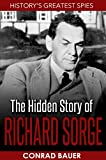 The Hidden Story of Richard Sorge (History's Greatest Spies Book 1)