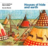 Houses of hide and earth (Native Dwellings)