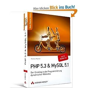 PHP 5.3 + MySQL 5.1: Der Einstieg in die Programmierung dynamischer Websites