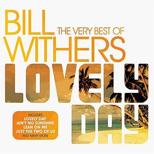 Bill Withers - Lovely Day  The Very Best of Bill Withers - Zortam Music