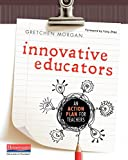 Innovative Educators: An Action Plan for Teachers