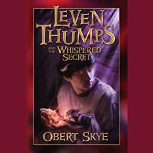 Leven Thumps and the Whispered Secret: Book Two | [Obert Skye]