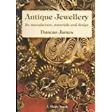 Antique Jewellery: Its manufacture, materials and designby Duncan James
