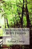 img - for The Boogie Man Is My Friend book / textbook / text book