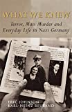 img - for What We Knew: Terror, Mass Murder and Everyday Life in Nazi Germany book / textbook / text book