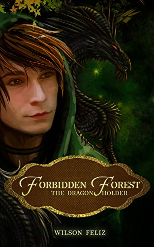 The Dragon Holder (The Forbidden Forest Book 1)