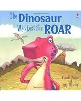 The Dinosaur Who Lost His Roar (Usborne Picture Books)