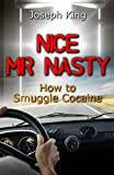 Nice Mr Nasty: How to Smuggle Cocaine