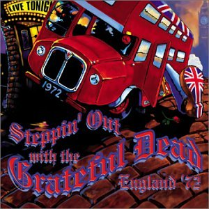 Steppin' Out with the Grateful Dead: England '72 artwork