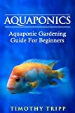 img - for Aquaponics: Aquaponic Gardening Guide For Beginners book / textbook / text book