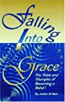 Falling into Grace: The Trials and Tr...