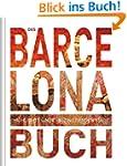 Das Barcelona Buch: Highlights einer...