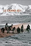 Le Grand Jeu (French Edition) (2875230239) by Peter Hopkirk