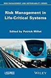 Risk Management in Life Critical Systems