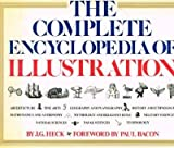 img - for The Complete Encyclopedia of Illustration: Containing all the Original Illustrations from the Iconographic Encyclopedia of Science, Literature and Art book / textbook / text book