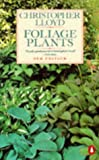 Foliage Plants: New and Revised Edition (Penguin gardening) (0140466975) by Lloyd, Christopher