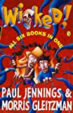 Wicked!: Single Volume Containing All 6 Parts: All Six Parts in One Book (0141300477) by Jennings, Paul