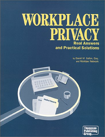 Workplace Privacy: Real Answers and Practical Solutions