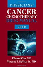 Physicians Cancer Chemotherapy Drug Manual by Edward Chu