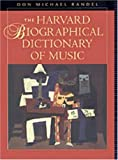 The Harvard biographical dictionary of music /