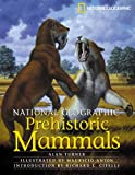 National Geographic Prehistoric Mammals (0792271343) by Alan Turner