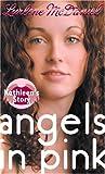 Angels in Pink: Kathleen's Story (0385731566) by McDaniel, Lurlene