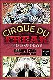 Cirque Du Freak: The Manga, Vol. 5: Trials of Death