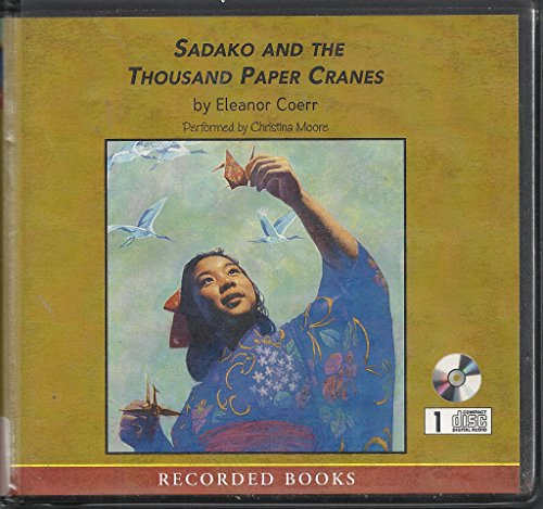 Download Sadako and the Thousand Paper Cranes (Unabridged Audio CDs)
