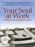 img - for Your Soul at Work: Five Steps to a More Fulfilling Career and Life book / textbook / text book