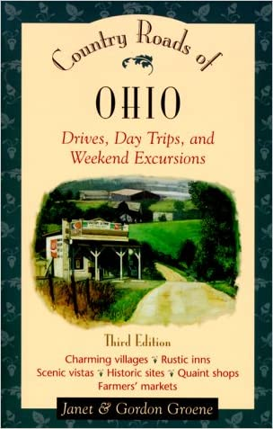 Country Roads of Ohio: Drives, Day Trips, and Weekend Excursions written by Gordon Groene