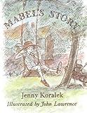 Mabel's Story (0744400279) by Koralek, Jenny