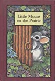 Little Mouse on the Prairie (Serendipity Books (Turtleback)) (0606024042) by Cosgrove, Stephen