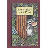 Little Mouse on the Prairieby Stephen Cosgrove
