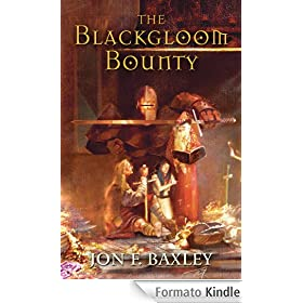 THE BLACKGLOOM BOUNTY (The Scythian Stone Saga)