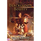 THE BLACKGLOOM BOUNTY (The Scythian Stone Saga Book 1) ~ Jon F. Baxley