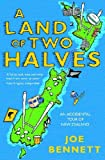 A Land of Two Halves: An Accidental Tour of New Zealand Joe Bennett