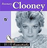 Ballad Essentials Rosemary Clooney