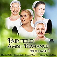 Fairfield Amish Romance Boxed Set: Volume 1: Fairfield Amish Romance Boxed Sets (       UNABRIDGED) by Elanor Miller, Susan Vail, Diane Burkholder, Isabell Weaver Narrated by Caroline Miller