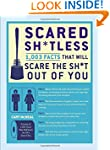 Scared Sh*tless: 1,003 Facts That Wil...