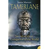 Tamerlane: Sword of Islam, Conqueror of the Worldby Justin Marozzi
