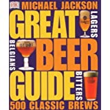 Great Beer Guide: The World's 500 Best Beersby Michael Jackson
