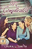Its Complicated (The Status Updates Series) (Volume 1)