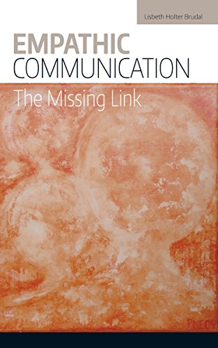 Empathic Communication: The Missing Link by Lisbeth Holter Brudal ebook deal