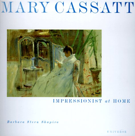 Mary Cassatt (Universe's Quiet Moments), Shapiro, Barbara
