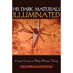 His Dark Materials Illuminated: Critical Essays on Philip Pullman's Trilogy (Landscapes of Childhood Series) by Millicent Lenz, Carole Scott, Anne-Marie Bird and Shelley King