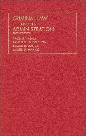 Criminal Law and Its Administration (University Casebook...
