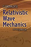 img - for Relativistic Wave Mechanics (Dover Books on Physics) book / textbook / text book