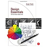 Design Essentials for the Motion Media Artist: A Practical Guide to Principles & Techniquesby Angie Taylor